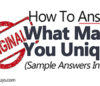 "How To Answer ""What Makes You Unique?"" – Sample Answers Included"