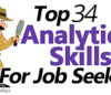 34 Top Analytical Skills For Job Seekers